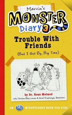 Marvin's Monster Diary 3 - Trouble with Friends (But I Get By, Big Time!) An ST4 Mindfulness Book for Kids (Paperback):...