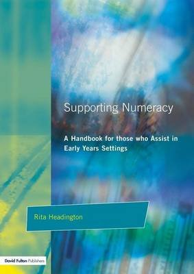 Supporting Numeracy: A Handbook for Those Who Assist in Early Years Settings (Electronic book text): Rita Headington