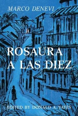 Rosaura a Las Diez (Spanish, Paperback): Donald A. Yates, Marco Denevi