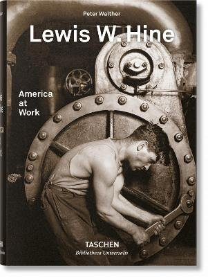 Lewis W. Hine. America at Work (English, French, German, Hardcover): Peter Walther