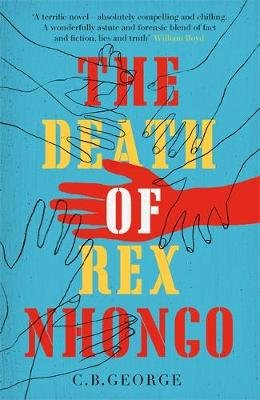 The Death of Rex Nhongo (Paperback, UK Airports): C. B. George