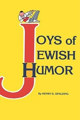 Joys of Jewish Humour (Hardcover, illustrated edition): Henry D. Spalding