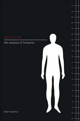 Smoot's Ear - The Measure of Humanity (Paperback): Robert Tavernor