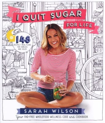 I Quit Sugar For Life - Your fad-free wholefood wellness code and cookbook (Paperback, Main Market E picture
