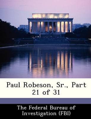 Paul Robeson, Sr., Part 21 of 31 (Paperback):