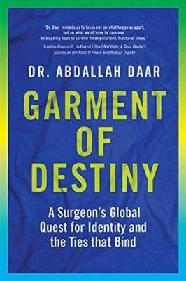 Garment of Destiny - Zanzibar to Oxford: A Surgeon's Global Quest for Identity and the Ties That Bind (Paperback):...