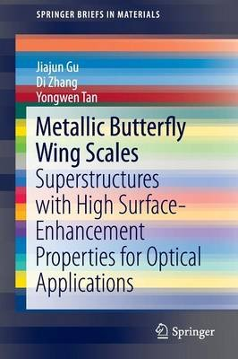 Metallic Butterfly Wing Scales - Superstructures with High Surface-Enhancement Properties for Optical Applications (Paperback,...