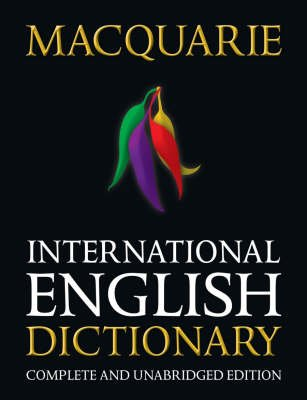 Macquarie International English Dictionary (Hardcover, Complete and unabridged ed):