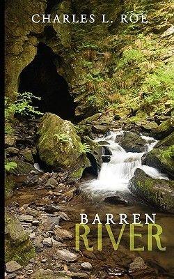 Barren River (Paperback): Charles L. Roe