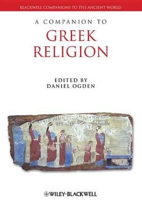 A Companion to Greek Religion (Electronic book text, 1st edition): Daniel Ogden