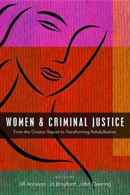 Women and criminal justice - From the Corston Report to Transforming Rehabilitation (Electronic book text):