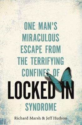 Locked In - One man's miraculous escape from the terrifying confines of Locked-in syndrome (Electronic book text, Digital...