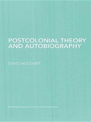 Postcolonial Theory and Autobiography (Electronic book text