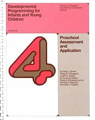 Developmental Programming for Infants and Young Children, Vol 4 - Preschool Assessment (Paperback): Martha S. Moersch, Diane B....
