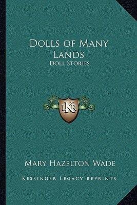 Dolls of Many Lands - Doll Stories (Paperback): Mary Hazelton Wade