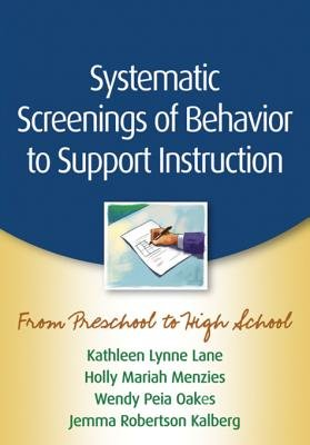 Systematic Screenings of Behavior to Support Instruction - From Preschool to High School (Electronic book text): Kathleen Lynne...