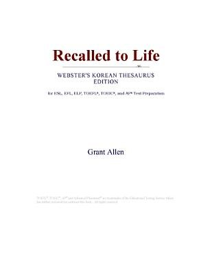 Recalled to Life (Webster's Korean Thesaurus Edition) (Electronic book text): Inc. Icon Group International