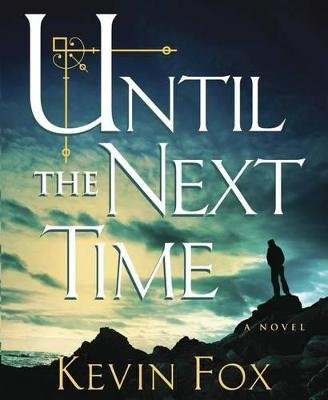 Until the Next Time (Standard format, CD, ; 16.5 Hours): Kevin Fox
