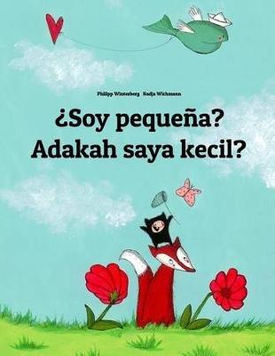 Soy Pequena? Adakah Saya Kecil? - Libro Infantil Ilustrado Espanol-Malayo (Edicion Bilingue) (Spanish, Paperback): Philipp...