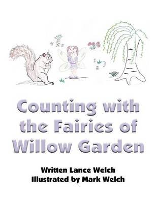 Counting with the Fairies of Willow Garden (Paperback): Lance Welch