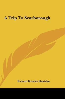 A Trip to Scarborough (Hardcover): Richard Brinsley Sheridan