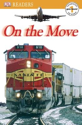 DK Readers: On the Move (Paperback): Dk Publishing