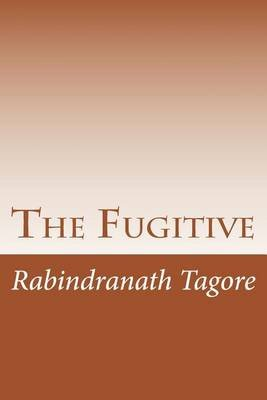 The Fugitive (Paperback): Rabindranath Tagore