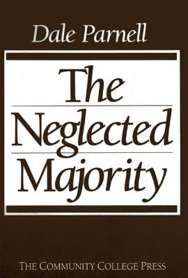 The Neglected Majority (Paperback): Dale Parnell