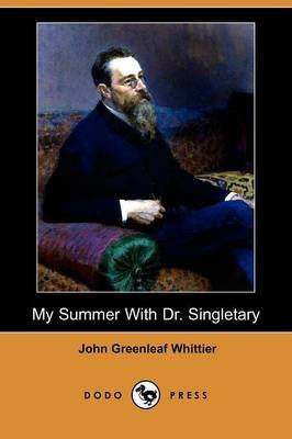 My Summer with Dr. Singletary (Paperback): John Greenleaf Whittier