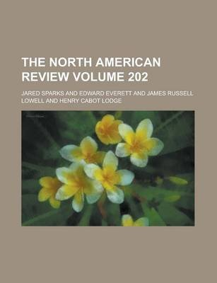 The North American Review Volume 202 (Paperback): Jared Sparks