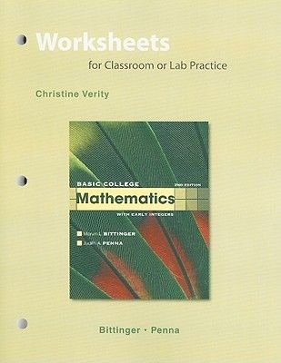 Worksheets for Classroom or Lab Practice for Basic College Mathematics with Early Integers (Paperback, 2nd Revised edition):...