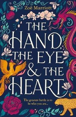 The Hand, the Eye and the Heart (Paperback): Zoe Marriott