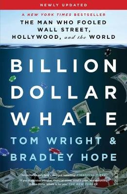 Billion Dollar Whale - The Man Who Fooled Wall Street, Hollywood, And The World (Paperback, Updated Edition): Tom Wright,...