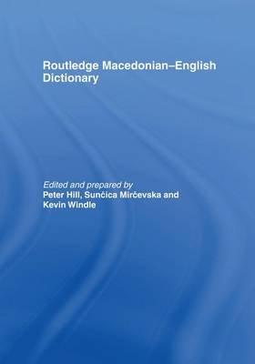 The Routledge Macedonian-English Dictionary (Paperback): Suncica Mircevska