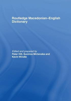 The Routledge Macedonian-English Dictionary (Paperback): Suncica Mircevska