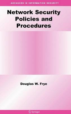 Network Security Policies and Procedures (Electronic book text): Douglas W. Frye
