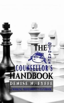 The Guidance Counsellor's Handbook (Paperback): Denise N Fyffe