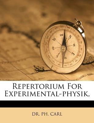 Repertorium for Experimental-Physik, (German, Paperback): Dr Carl