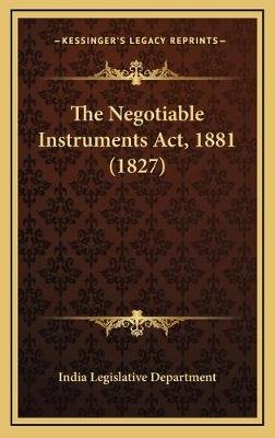 The Negotiable Instruments Act, 1881 (1827) (Hardcover): India Legislative Department