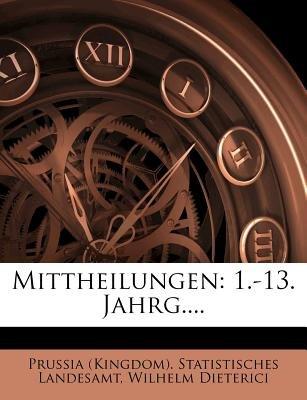 Mittheilungen - 1.-13. Jahrg.... (English, German, Paperback): Wilhelm Dieterici