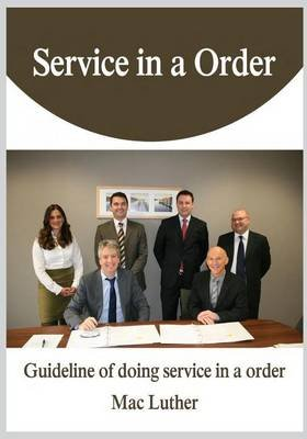 Service in a Order - Guideline of Doing Service in a Order (Paperback): Mac Luther