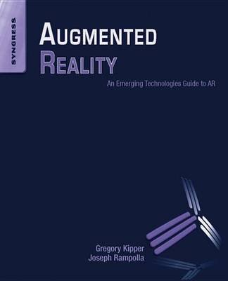Augmented Reality (Electronic book text): Greg Kipper, Joseph Rampolla