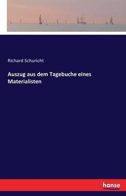 Auszug Aus Dem Tagebuche Eines Materialisten (German, Paperback): Richard Schuricht