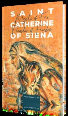 Saint Catherine of Siena - Mystic of Fire, Preacher of Freedom (Hardcover, 2nd ed.): Fr Paul Murray Op