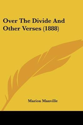 Over the Divide and Other Verses (1888) (Paperback): Marion Manville