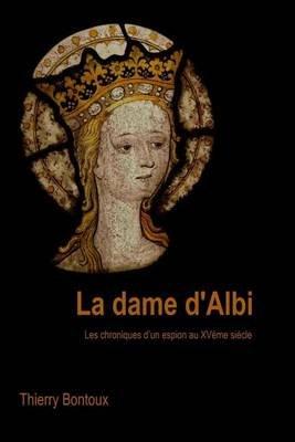 La Dame D'Albi (French, Paperback): Thierry Bontoux