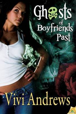 Ghosts of Boyfriends Past (Electronic book text): Vivi Andrews