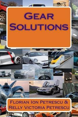 Gear Solutions (Paperback): Dr Florian Ion Petrescu, Dr Relly Victoria Petrescu