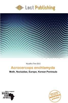Acrocercops Enchlamyda (Paperback): Nuadha Trev