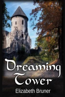 Dreaming Tower (Paperback): Elizabeth Bruner